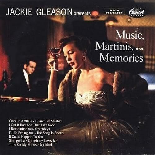 Music, Martinis, and Memories, Jackie Gleason